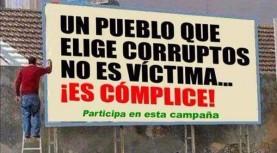 Un pueblo que elige corruptos no es víctima… ¡ES CÓMPLICE!