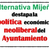 Alternativa Mijeña destapa la política económica neoliberal del Ayuntamiento