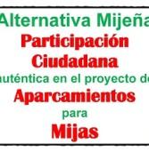 Alternativa Mijeña considera imprescindible la Participación Ciudadana auténtica en el proyecto de Aparcamientos para Mijas