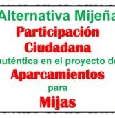 Alternativa Mijeña reclama Participación Ciudadana auténtica en el proyecto de Aparcamientos para Mijas