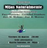 Encuentro Mijas Naturalmente {Proyección Fotográfica} Viernes 16 marzo | 20:00 Sede alternativa {Barrio Santana 10 · Mijas}