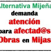 Alternativa Mijeña demanda Atención Afectadas Obras en Mijas [Pleno 2018 07]