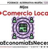 PODEMOS·ALTERNATIVA MIJEÑA Apuesta por un comercio local y de proximidad